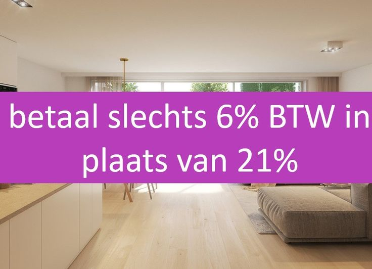 Nieuwe BTW regeling voor nieuwbouw vastgoed (afbraak en heropbouw) : 6% ipv 21% BTW